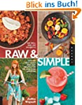 Raw and Simple: Eat Well and Live Rad...