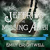 Mrs. Jeffries and the Missing Alibi: Mrs. Jeffries, Book 8 | Emily Brightwell