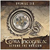 Terra Incognita: Beyond The Horizon by Roswell Six (2009)