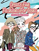 Create Fun Fashions For Teens Coloring Book (teen Fashion Coloring And Art Book Series)