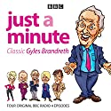 Just a Minute: Classic Gyles Brandreth: Four Episodes of the Much-Loved Comedy Panel Game Radio/TV Program by  BBC Radio Narrated by Gyles Brandreth, Nicholas Parsons