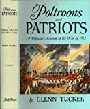 img - for Poltroons and Patriots: A Popular Account of the War of 1812, Two Volumes in Slipcase book / textbook / text book