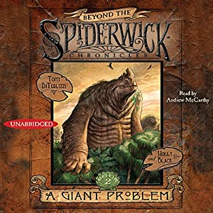 A Giant Problem: Beyond the Spiderwick Chronicles | [Holly Black]