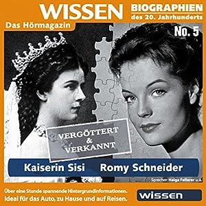 Kaiserin Sisi - Romy Schneider: vergöttert und verkannt Hörbuch