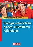 Scriptor Praxis: Biologie unterrichten: planen, durchführen, reflektieren: Sekundarstufe I und II. Buch