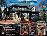 img - for Authentic Log Homes: Restored Timbers For Today's Homesteads by Robinson, Ferris (2004) Hardcover book / textbook / text book