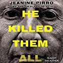 He Killed Them All: Robert Durst and My Quest for Justice (       UNABRIDGED) by Jeanine Pirro Narrated by Jeanine Pirro