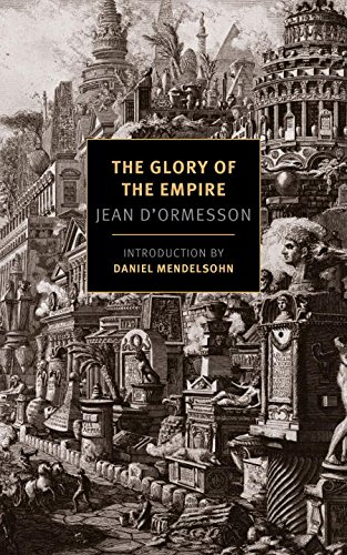 The Glory of the Empire: A Novel, a History (New York Review Books Classics) (New York Review compare prices)
