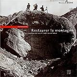 echange, troc Benoît Coutancier, Gérard Brugnot, Collectif - Restaurer la montagne : Photographies des Eaux et Forêts du XIXe siècle