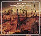 Vienna 1700: Baroque Music from Austria Various Composers