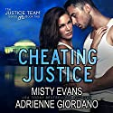 Cheating Justice: The Justice Team, Book 2 (       UNABRIDGED) by Misty Evans, Adrienne Giordano Narrated by Michael Rahhal