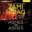 Ashes to Ashes (       UNABRIDGED) by Tami Hoag Narrated by David Colacci
