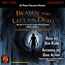 Beaten and Left for Dead: The Story of Teri Jendusa-Nicolai Audiobook by Dave Alfvin Narrated by Don Kline