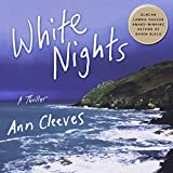 White Nights: A Thriller: Shetland, Book 2