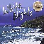 White Nights: A Thriller: Shetland, Book 2 | Ann Cleeves