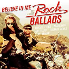 Believe In Me - The Finest Rock Ballads