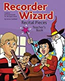 Recorder Wizard Recital Pieces Teacher's Book