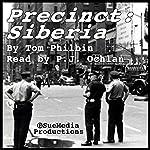 Precinct: Siberia: A Precinct Siberia Novel, Book 1 | Tom Philbin
