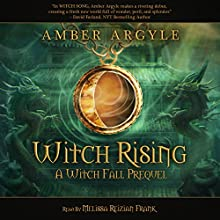 Witch Rising: A Witch Fall Prequel (       UNABRIDGED) by Amber Argyle Narrated by Melissa Reizian Frank