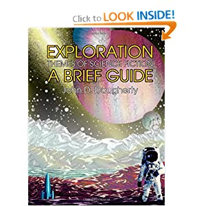 Exploration: Themes of Science Fiction, A Brief Guide by John D. Daugherty