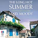 The Long Hot Summer (       UNABRIDGED) by Mary Moody Narrated by Marie-Louise Walker