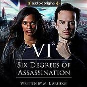Six Degrees of Assassination: An Audible Drama | [M J Arlidge]