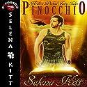 Pinocchio Audiobook by Selena Kitt Narrated by Michael Stellman