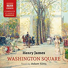 Washington Square Audiobook by Henry James Narrated by Adam Sims