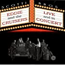 Eddie and The Cruisers: Live and in Concert