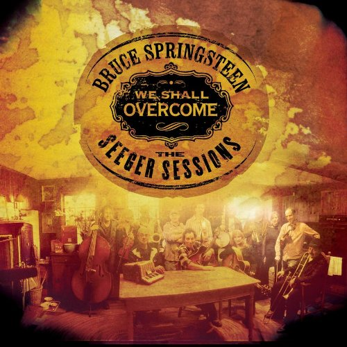 Bruce Springsteen - WE SHALL OVERCOME: SEEGER SESSIONS - Zortam Music