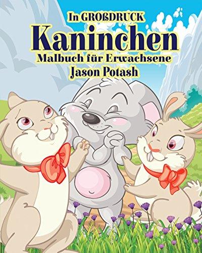 Kaninchen Malbuch Fur Erwachsene (in Grobdruck)  [Potash, Jason] (Tapa Blanda)