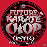 Karate Chop (Remix) [Explicit]