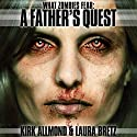 What Zombies Fear 1: A Father's Quest (       UNABRIDGED) by Kirk Allmond, Laura Bretz Narrated by Victor Bevine