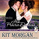 His Prairie Duchess: Prairie Brides, Book Three Audiobook by Kit Morgan Narrated by Michael Rahhal