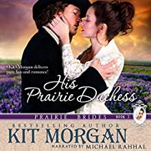 His Prairie Duchess: Prairie Brides, Book Three (       UNABRIDGED) by Kit Morgan Narrated by Michael Rahhal