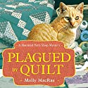 Plagued by Quilt: Haunted Yarn Shop Mysteries, Book 4 Audiobook by Molly MacRae Narrated by Emily Durante