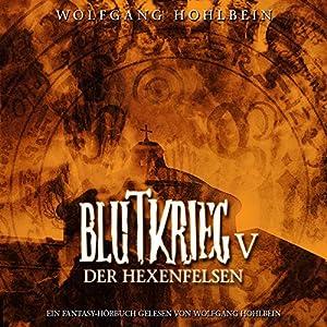 Der Hexenfelsen (Blutkrieg 5) Hörbuch