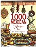 1,000 Mexican Recipes (1,000 Recipes) thumbnail