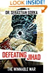 Defeating Jihad: The Winnable War