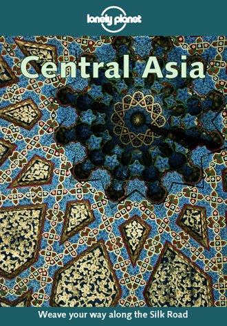 Lonely Planet Central Asia (2nd Edition), BRADLEY MAYHEW, Richard Plunkett, Simon Richmond