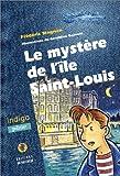 echange, troc Frédéric Magnan, Géraldine Besnard - Le Mystère de l'île Saint-Louis