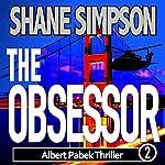 The Obsessor: Albert Pabek Thriller, Book 2 | Shane Simpson