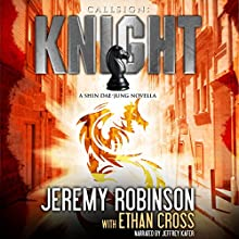 Callsign: Knight, Book 1: Shin Dae-Jung - Chess Team Novellas, Book 6 (       UNABRIDGED) by Jeremy Robinson, Ethan Cross Narrated by Jeffrey Kafer