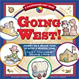 Going West!: Journey on a Wagon Train to Settle a Frontier Town (Kaleidoscope Kids Books (Williamson Publishing))