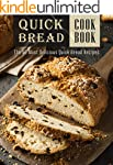 The Quick Bread Cookbook: The 50 Most...