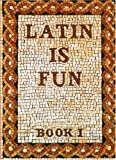 Latin Is Fun, Book 1 (0877205507) by Traupman, John