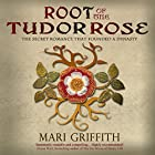 Root of the Tudor Rose: Tudor Rose, Book 1 Hörbuch von Mari Griffith Gesprochen von: Kelly Clare