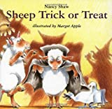 Sheep Trick or Treat (0618070354) by Shaw, Nancy E.