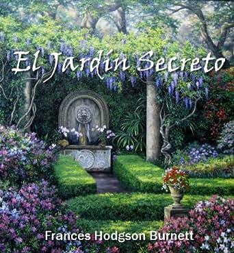 El jard n secreto spanish edition ebook for Jardin secreto wine