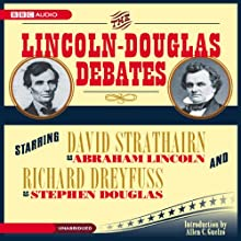The Lincoln-Douglas Debates (       UNABRIDGED) by Abraham Lincoln, Stephen Douglas Narrated by David Strathairn, Richard Dreyfuss